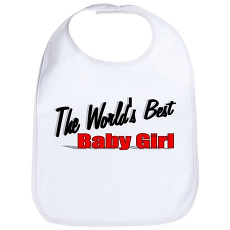 """The World's Best Baby Girl"" Bib"