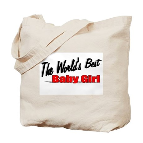 """The World's Best Baby Girl"" Tote Bag"