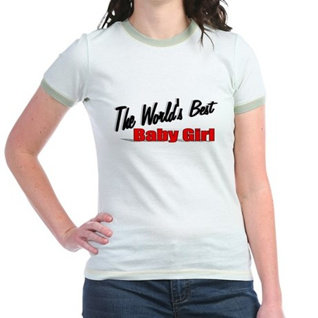 """The World's Best Baby Girl"" Jr. Ringer T-Shirt"