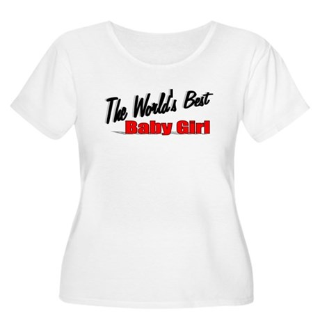 """The World's Best Baby Girl"" Women's Plus Size Sco"
