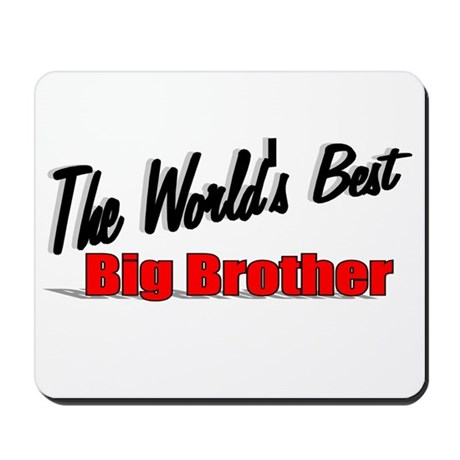 """The World's Best Big Brother"" Mousepad"