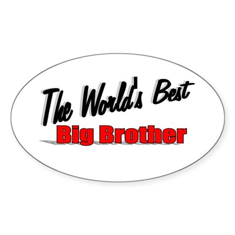 """The World's Best Big Brother"" Oval Sticker"
