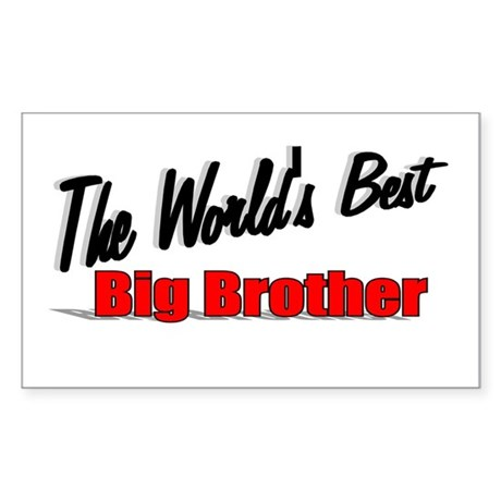 """The World's Best Big Brother"" Sticker (Rectangula"