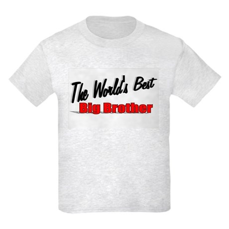 """The World's Best Big Brother"" Kids Light T-Shirt"
