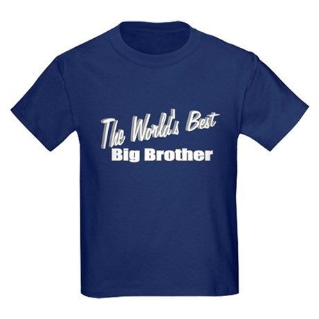 """The World's Best Big Brother"" Kids Dark T-Shirt"