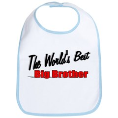 &quot;The World's Best Big Brother&quot; Bib