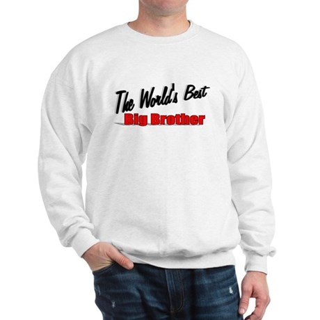 """The World's Best Big Brother"" Sweatshirt"