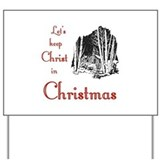 Keep Christ in Christmas Yard Sign