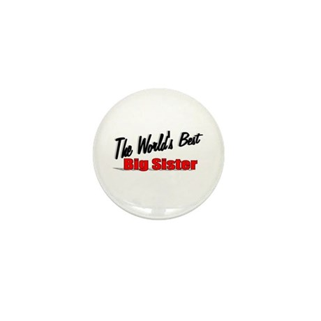 """The World's Best Big Sister"" Mini Button"