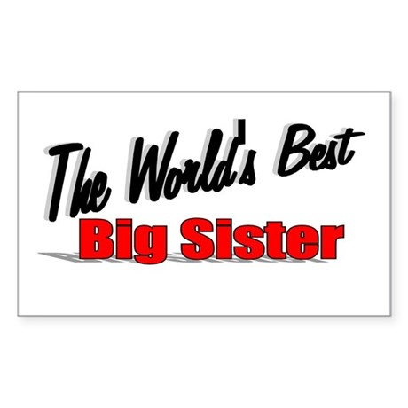 """The World's Best Big Sister"" Sticker (Rectangular"