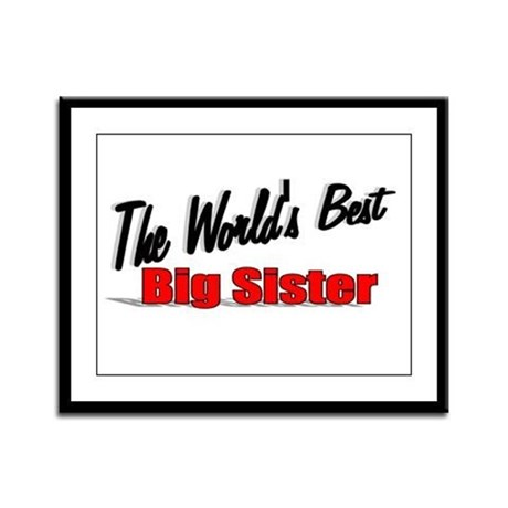 """The World's Best Big Sister"" Framed Panel Print"