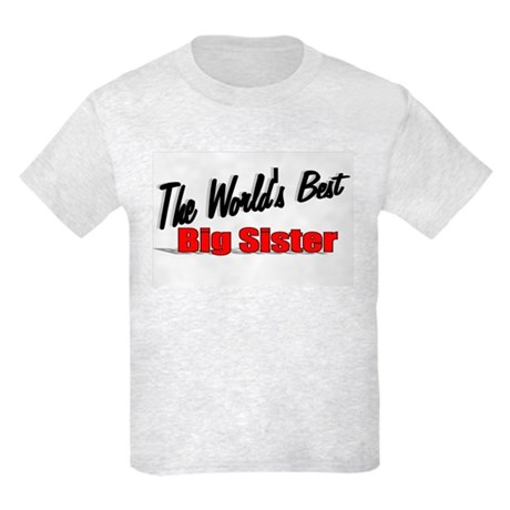 """The World's Best Big Sister"" Kids Light T-Shirt"