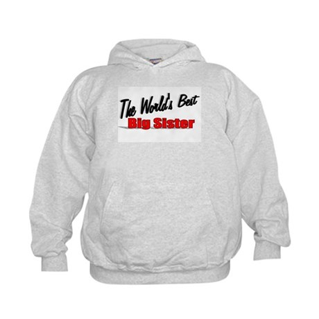 """The World's Best Big Sister"" Kids Hoodie"