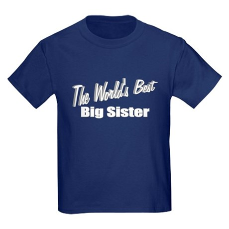 """The World's Best Big Sister"" Kids Dark T-Shirt"