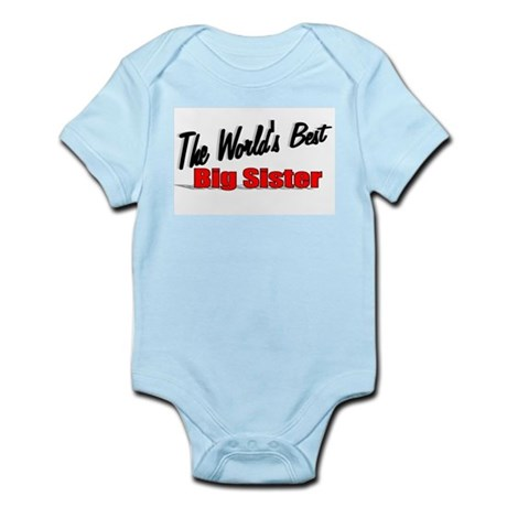 """The World's Best Big Sister"" Infant Bodysuit"