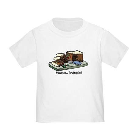 Mmmm Fruitcake Toddler T-Shirt