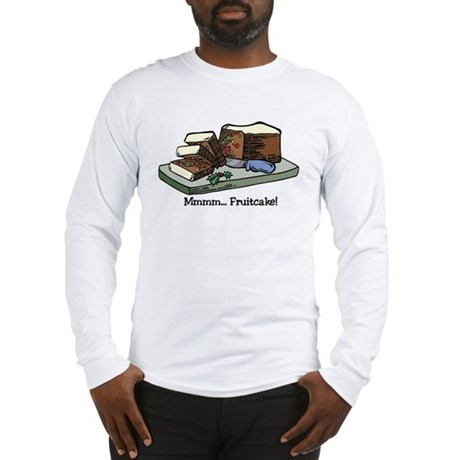 Mmmm Fruitcake Long Sleeve T-Shirt