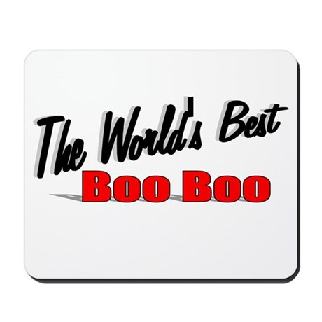 """The World's Best Boo Boo"" Mousepad"