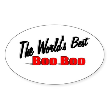 """The World's Best Boo Boo"" Oval Sticker"