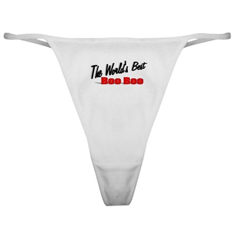 """The World's Best Boo Boo"" Classic Thong"