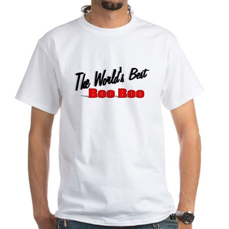 """The World's Best Boo Boo"" White T-Shirt"