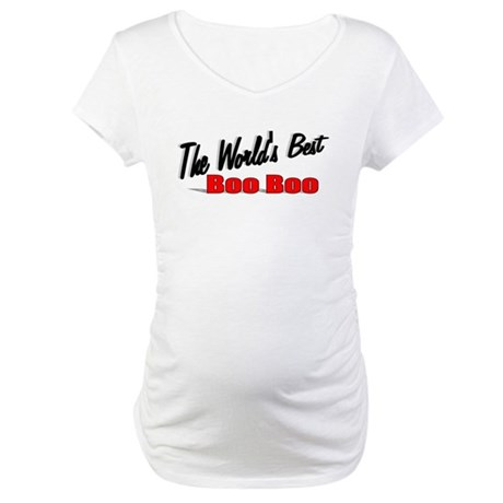 """The World's Best Boo Boo"" Maternity T-Shirt"
