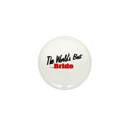 """The World's Best Bride"" Mini Button"