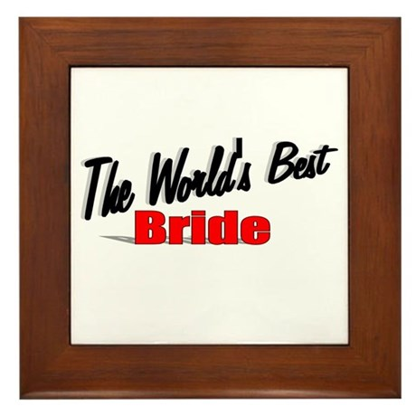 """The World's Best Bride"" Framed Tile"