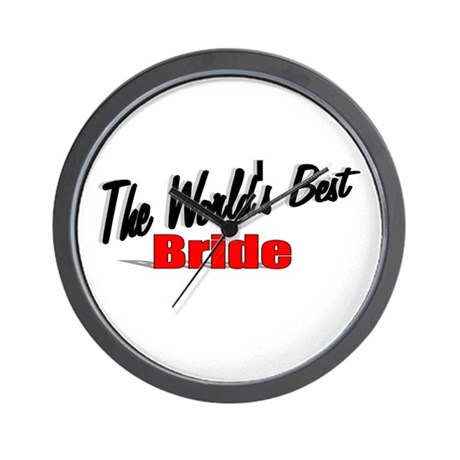 """The World's Best Bride"" Wall Clock"