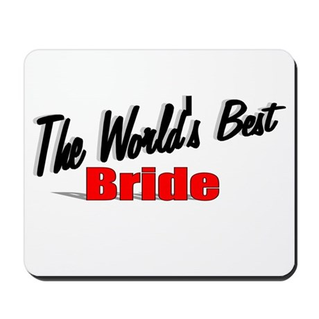 """The World's Best Bride"" Mousepad"