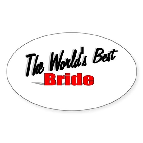 """The World's Best Bride"" Oval Sticker"