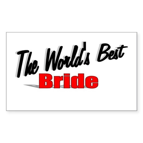 """The World's Best Bride"" Rectangle Sticker"