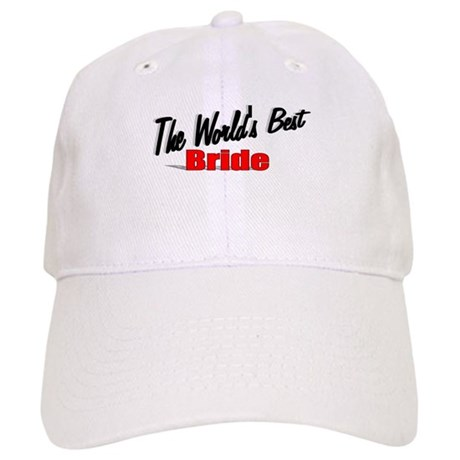 """The World's Best Bride"" Cap"