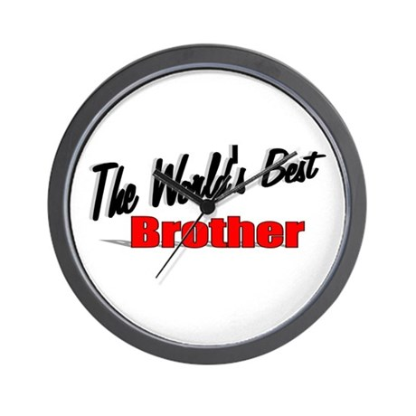 """The World's Best Brother"" Wall Clock"