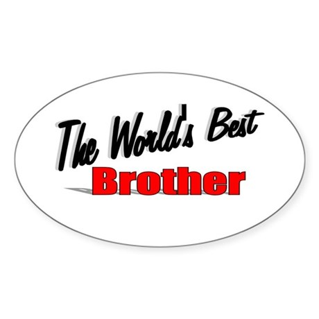 &quot;The World's Best Brother&quot; Oval Sticker