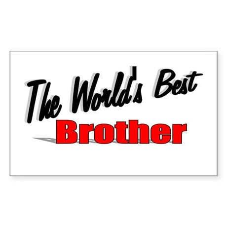 &quot;The World's Best Brother&quot; Rectangle Sticker