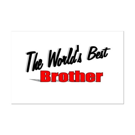 """The World's Best Brother"" Mini Poster Print"