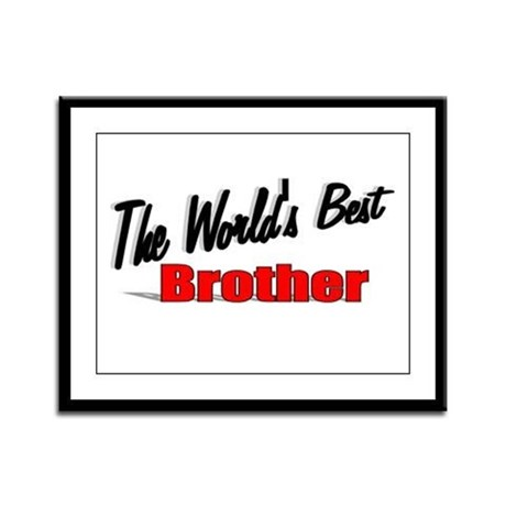 """The World's Best Brother"" Framed Panel Print"