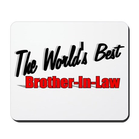 """The World's Best Brother-In-Law"" Mousepad"