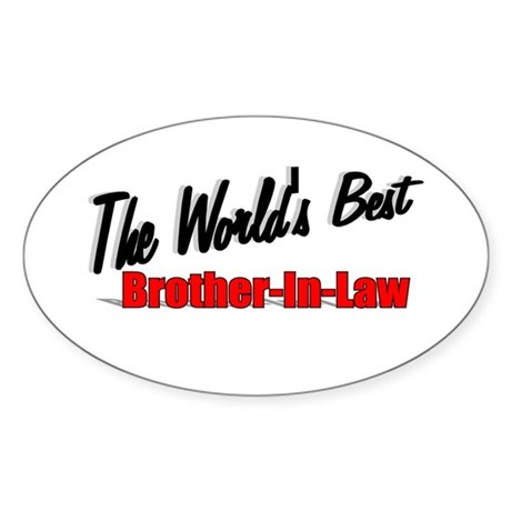 """The World's Best Brother-In-Law"" Oval Sticker"