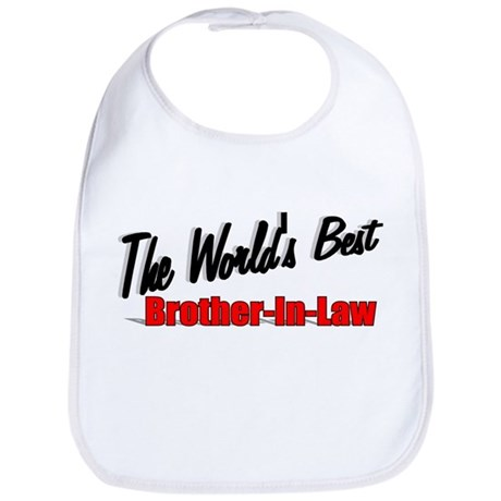 """The World's Best Brother-In-Law"" Bib"