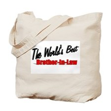 """The World's Best Brother-In-Law"" Tote Bag"