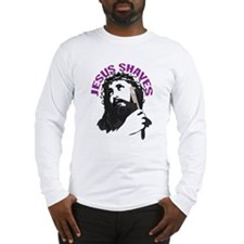 Jesus Shaves | Funny Jesus Shirts Long Sleeve T-Sh