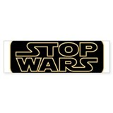 Stop Wars Bumper Bumper Sticker