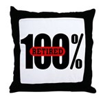 100 Percent Retired Throw Pillow