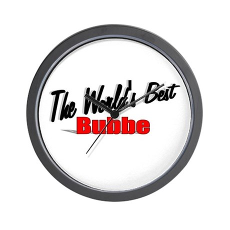 """The World's Best Bubbe"" Wall Clock"