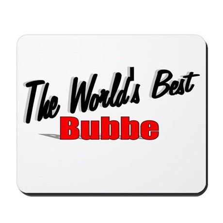 """The World's Best Bubbe"" Mousepad"