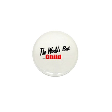 """The World's Best Child"" Mini Button"