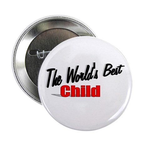 """The World's Best Child"" 2.25"" Button"