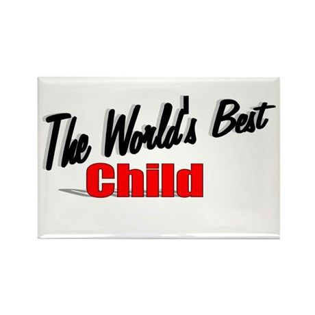 """The World's Best Child"" Rectangle Magnet"